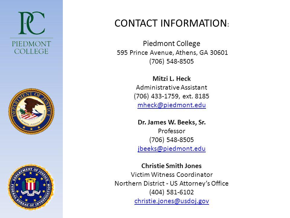 CONTACT INFORMATION : Piedmont College 595 Prince Avenue, Athens, GA 30601 (706) 548-8505 Mitzi L. Heck Administrative Assistant (706) 433-1759, ext.