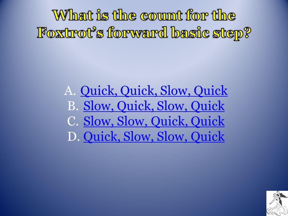A.Quick, Quick, Slow, QuickQuick, Quick, Slow, Quick B.Slow, Quick, Slow, QuickSlow, Quick, Slow, Quick C.Slow, Slow, Quick, QuickSlow, Slow, Quick, Q