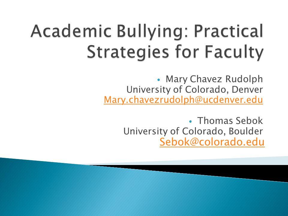 Mary Chavez Rudolph University of Colorado, Denver Mary.chavezrudolph@ucdenver.edu Thomas Sebok University of Colorado, Boulder Sebok@colorado.edu
