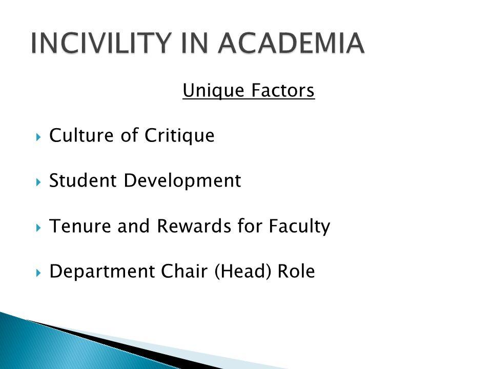 Unique Factors  Culture of Critique  Student Development  Tenure and Rewards for Faculty  Department Chair (Head) Role