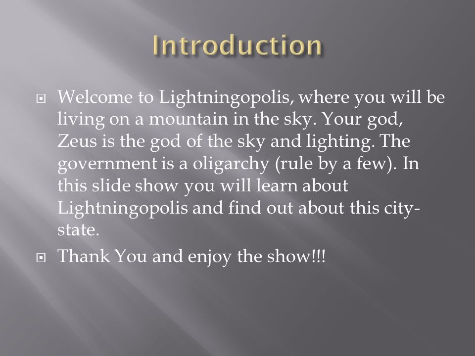  Welcome to Lightningopolis, where you will be living on a mountain in the sky.