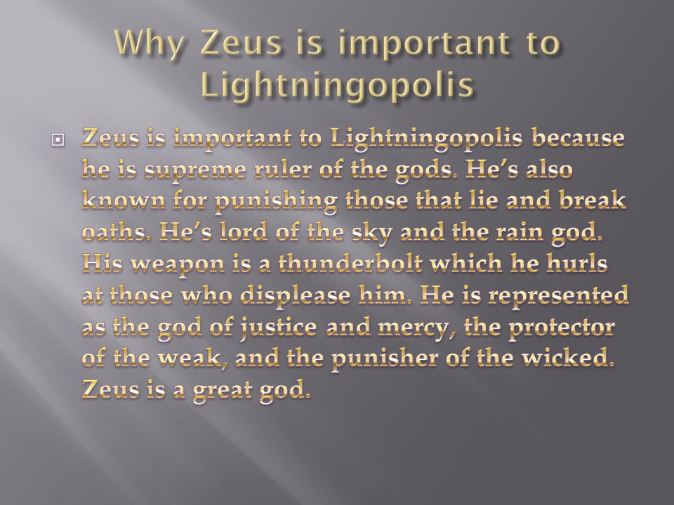  Welcome to Lightningopolis, where you will be living on a mountain in the sky. Your god, Zeus is the god of the sky and lighting. The government is