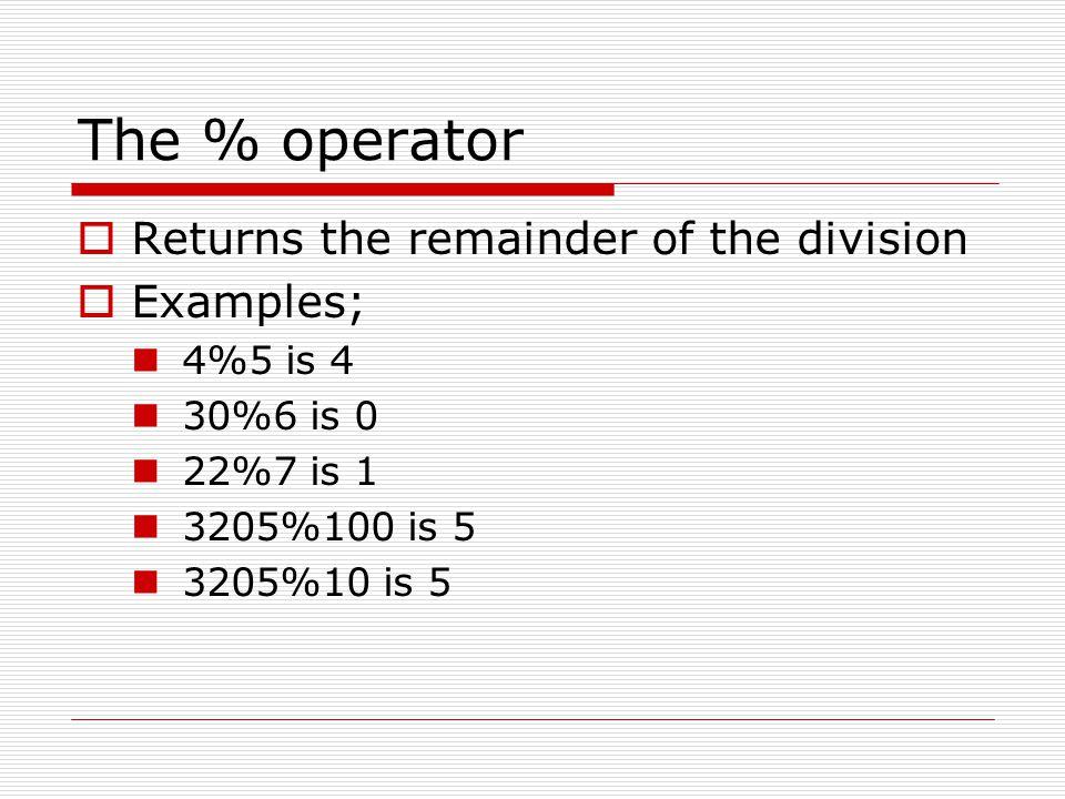 Precedence examples  Polynomial = 1+2*3+ 6/2 – 2; Polynomial has the value of 1+6+3-2=8  Polynomial = –1 + 5 – 2; // 2  Polynomial = –(–3) + –(–5); //8