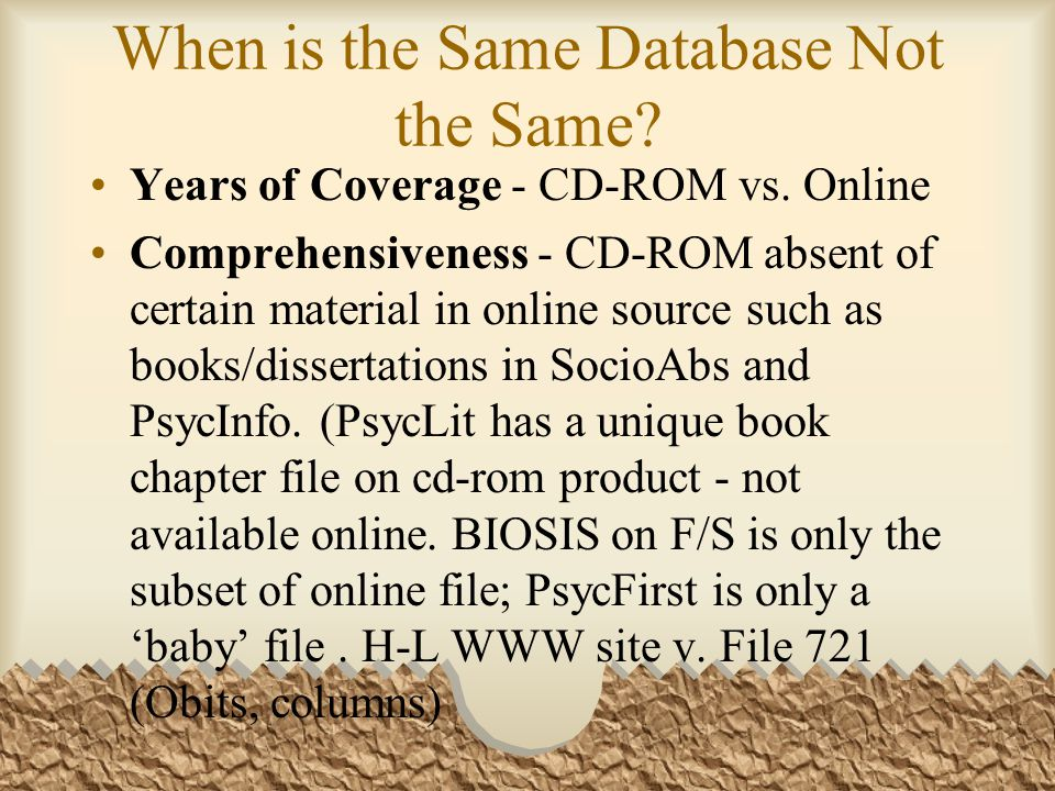 When is the Same Database Not the Same. Years of Coverage - CD-ROM vs.