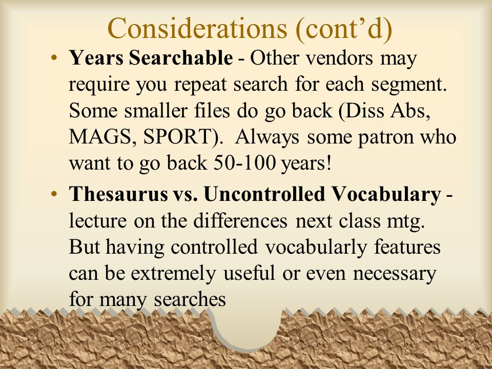 Considerations (cont'd) Years Searchable - Other vendors may require you repeat search for each segment.