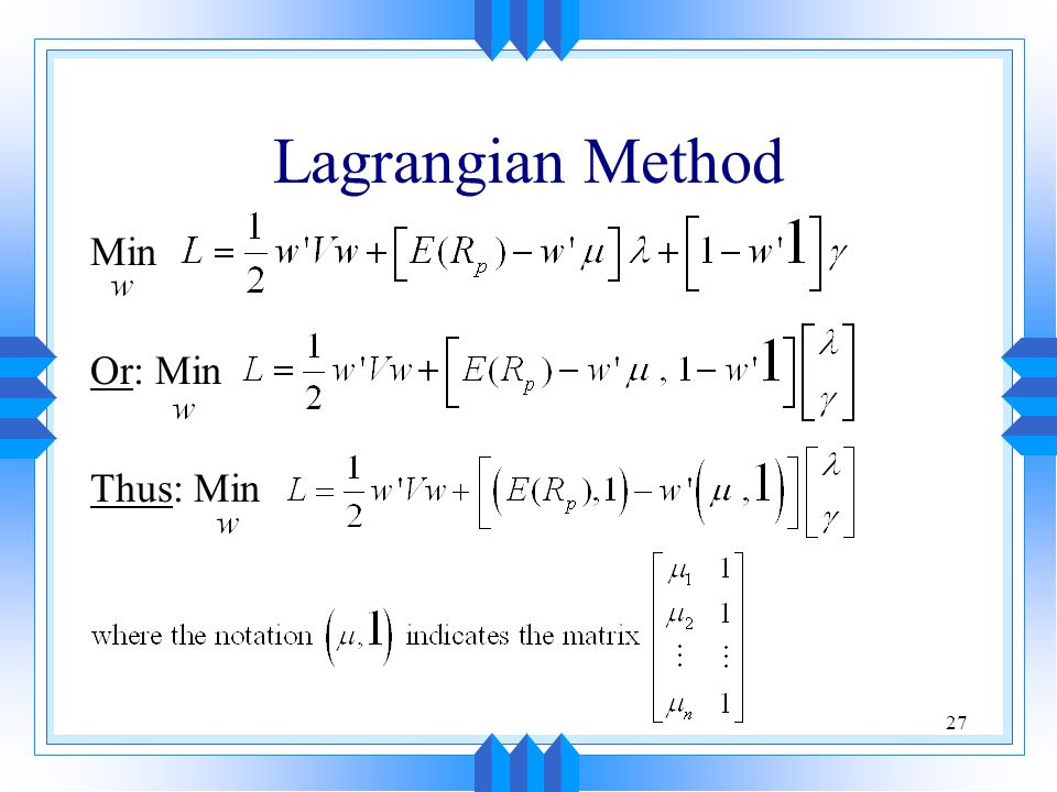 27 Lagrangian Method Min Or: Min Thus: Min