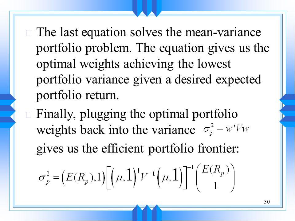 30 u The last equation solves the mean-variance portfolio problem.