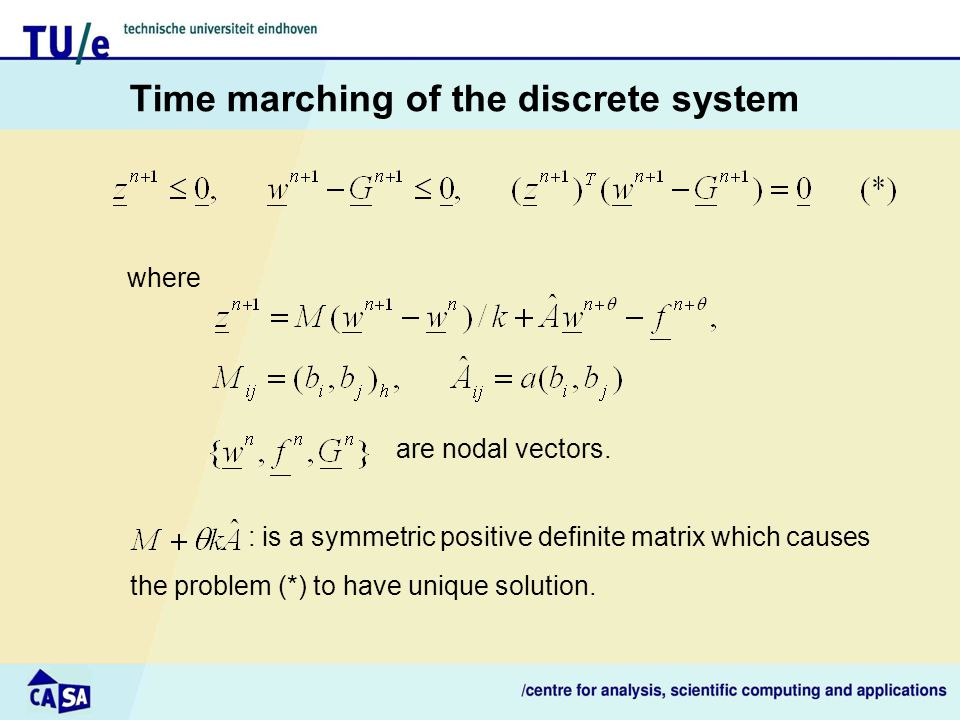 Time marching of the discrete system where are nodal vectors. : is a symmetric positive definite matrix which causes the problem (*) to have unique so