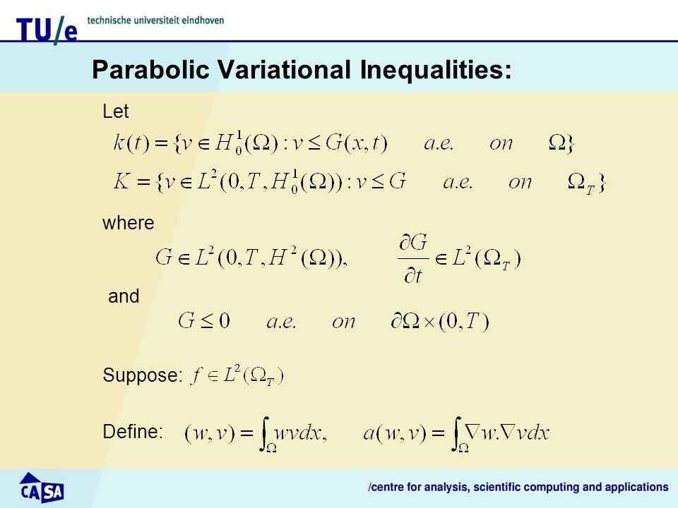 Parabolic Variational Inequalities: Let where and Suppose: Define: