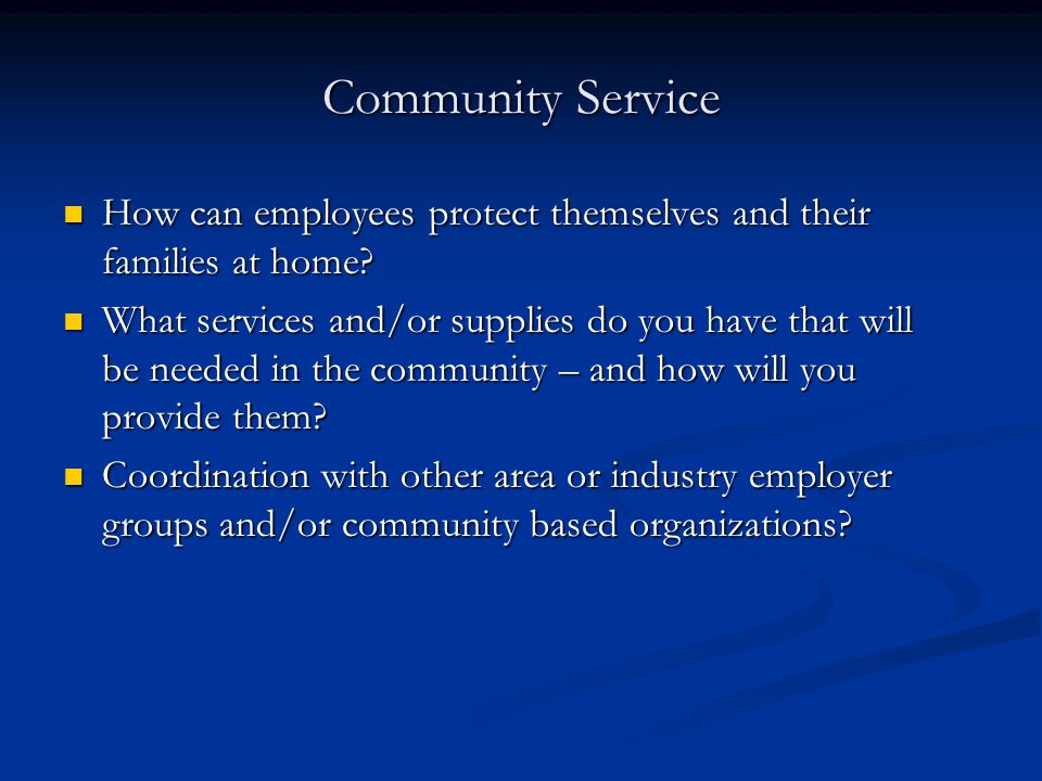 Community Service How can employees protect themselves and their families at home? How can employees protect themselves and their families at home? Wh