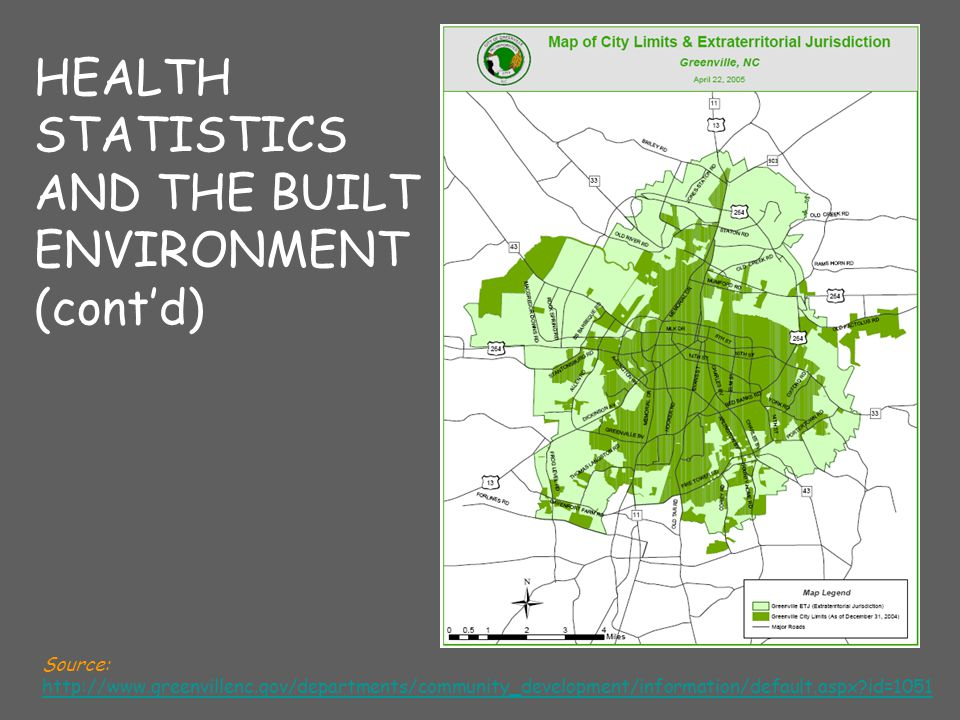 HEALTH STATISTICS AND THE BUILT ENVIRONMENT (cont'd) Source: http://www.greenvillenc.gov/departments/community_development/information/default.aspx?id=1051 http://www.greenvillenc.gov/departments/community_development/information/default.aspx?id=1051