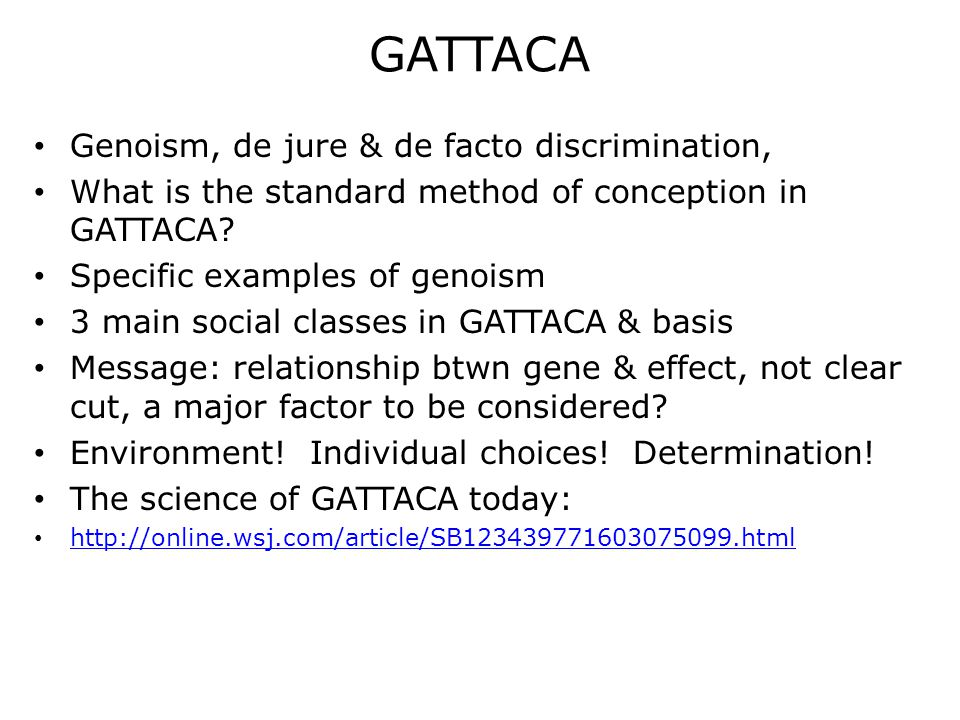 GATTACA Genoism, de jure & de facto discrimination, What is the standard method of conception in GATTACA.