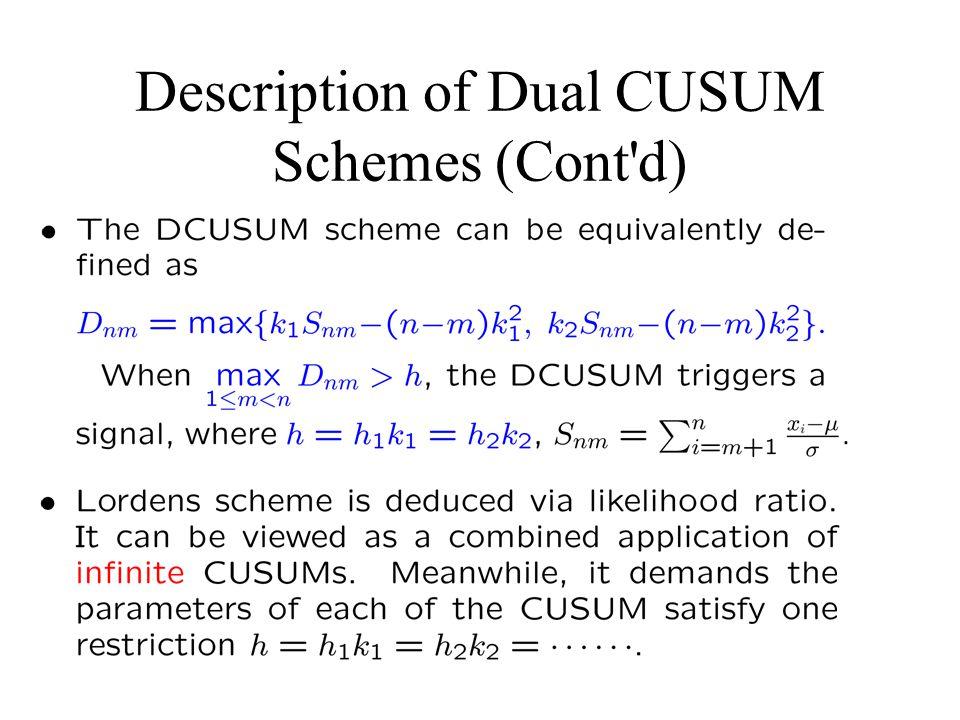 Description of Dual CUSUM Schemes (Cont'd)
