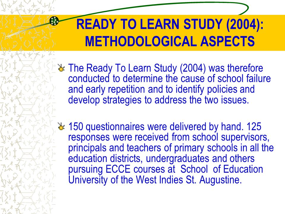 READY TO LEARN STUDY (2004): METHODOLOGICAL ASPECTS The Ready To Learn Study (2004) was therefore conducted to determine the cause of school failure a
