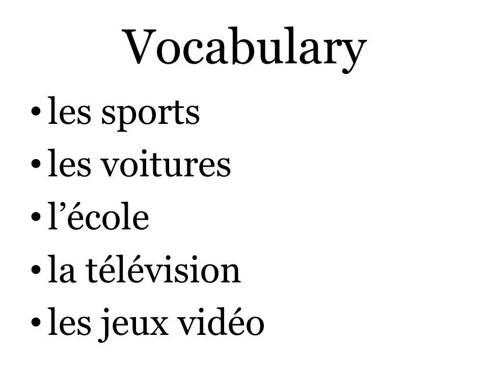 Vocabulary les sports les voitures l'école la télévision les jeux vidéo