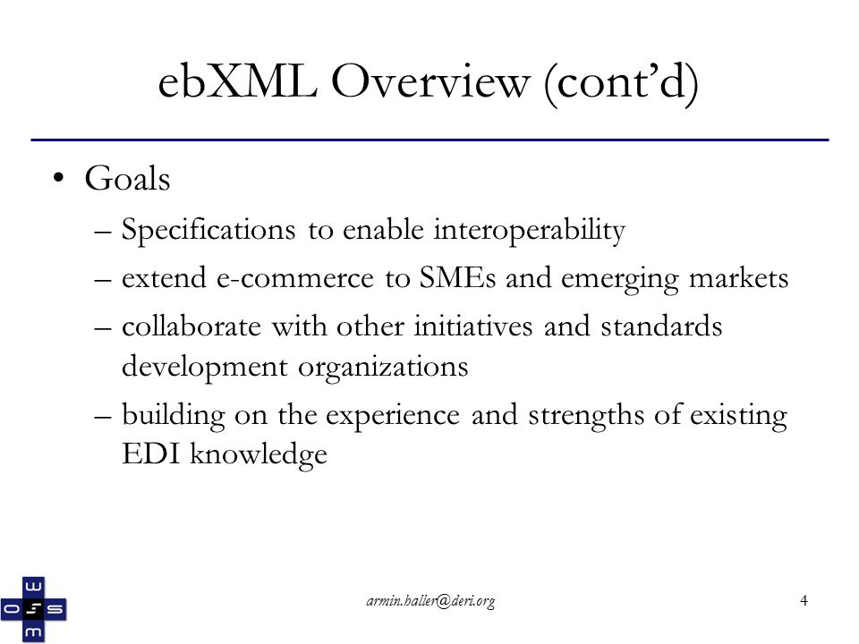 armin.haller@deri.org15 Collaboration Protocol Profile (CPP) (cont'd) - Signature CPP can be digitally signed using technology that conforms with XML Digital Signature Constraints on ds:Signatures –CPP must be considered invalid if any ds:Signature element fails validation as defined by XML Digital Signature –If CPP is signed, each ds:Reference element must pass reference validation and each ds:Signature must pass core validation