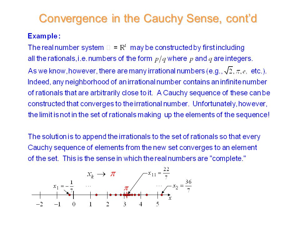 Convergence in the Cauchy Sense, cont'd