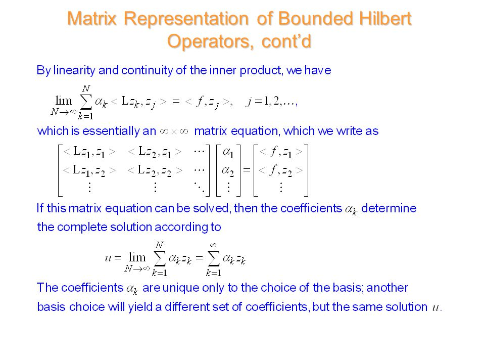 Matrix Representation of Bounded Hilbert Operators, cont'd