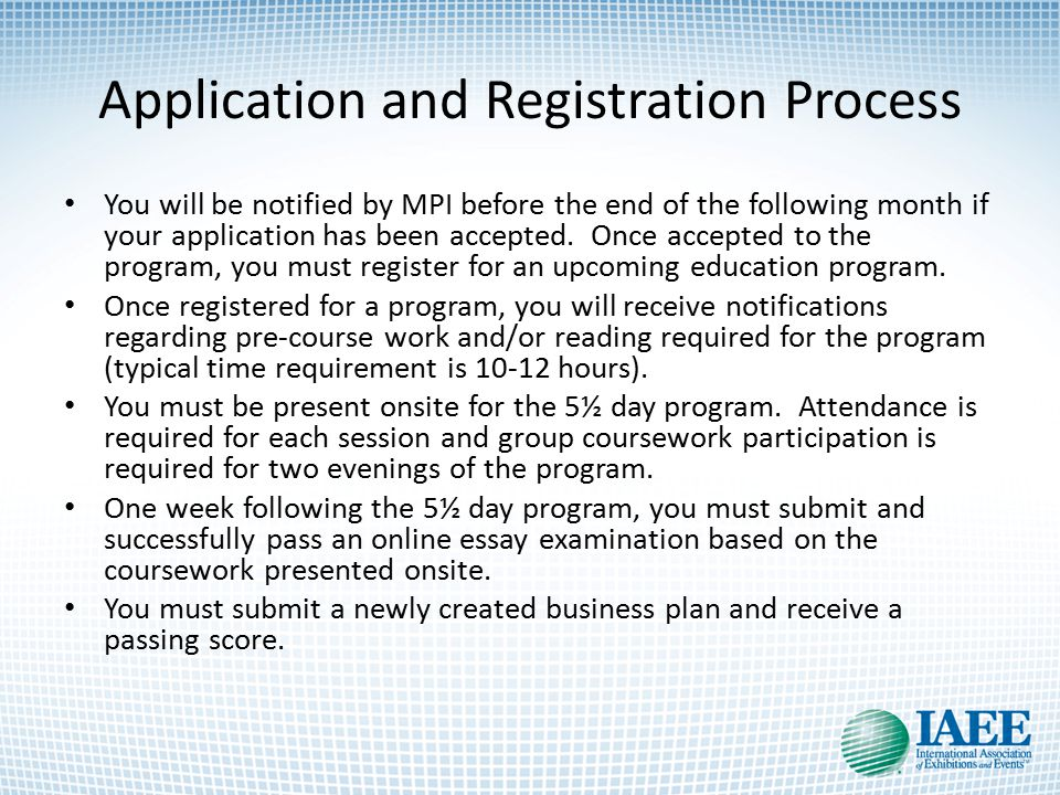 Application and Registration Process You will be notified by MPI before the end of the following month if your application has been accepted.