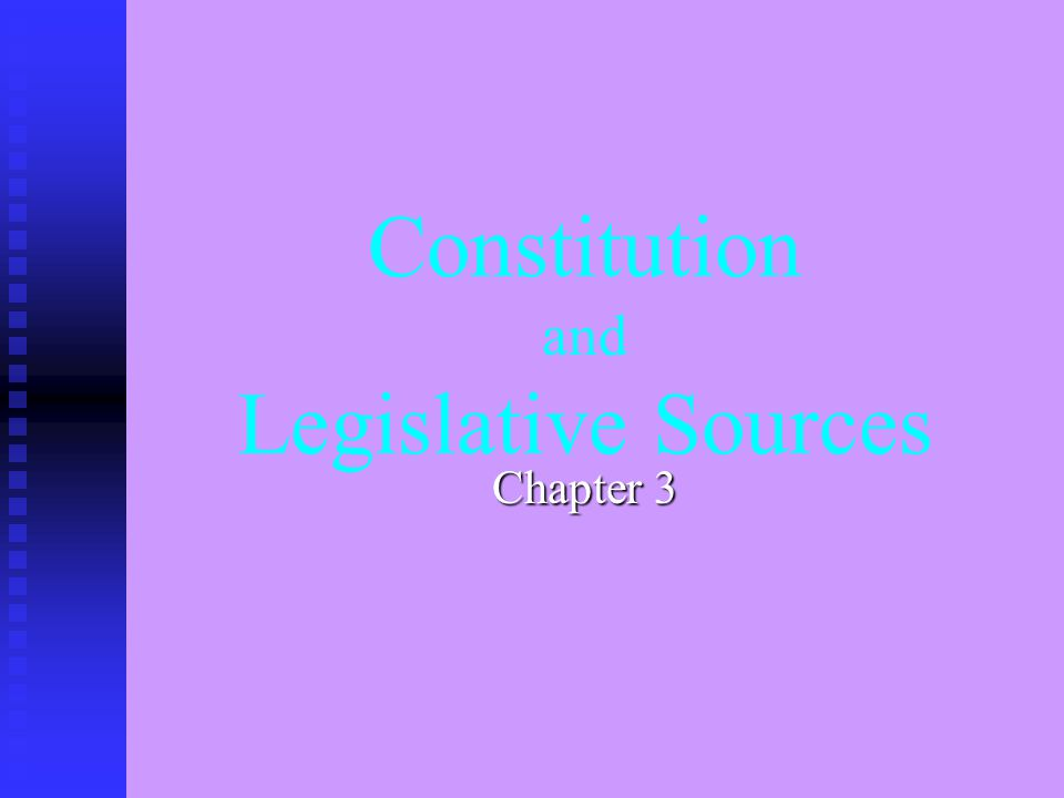 Constitution and Legislative Sources Chapter 3