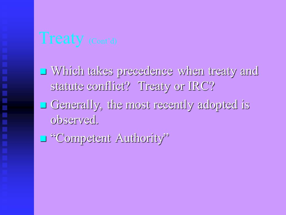 Treaty (Cont'd) Negotiated by the Executive Branch (U.S.
