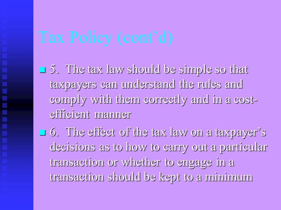 Tax Policy (cont'd) 5.