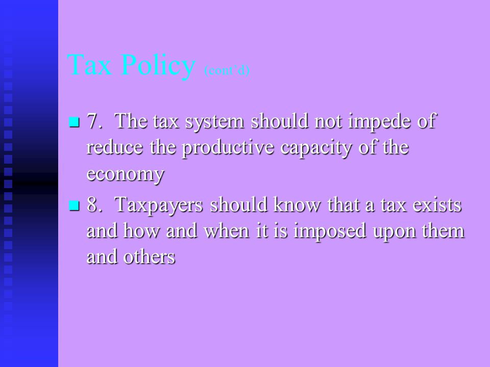 Tax Policy (cont'd) 7.