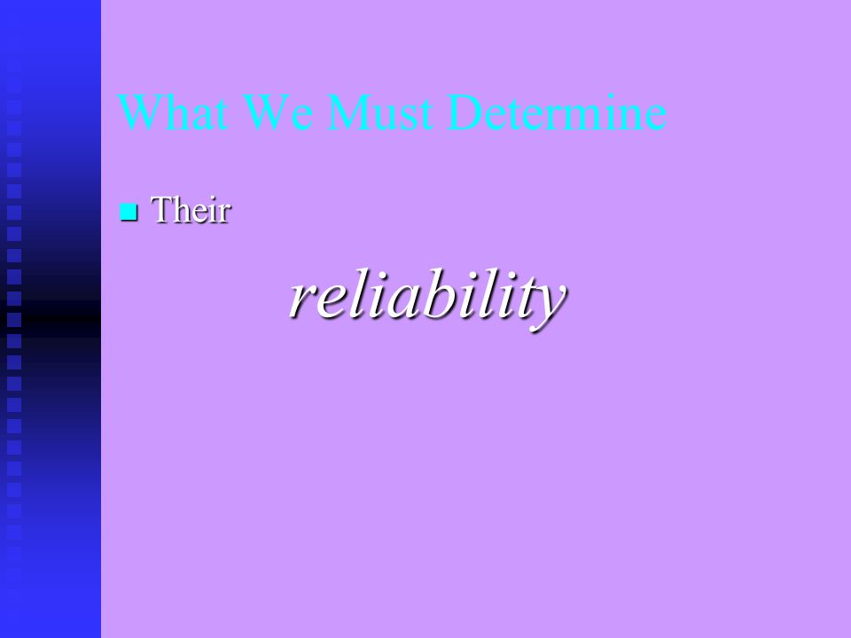 What We Must Determine Their Theirreliability