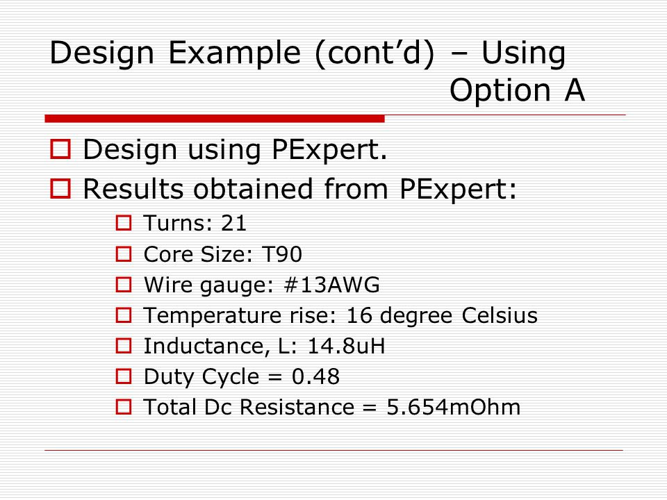 Design Example (cont'd) – Using Option A  Design using PExpert.
