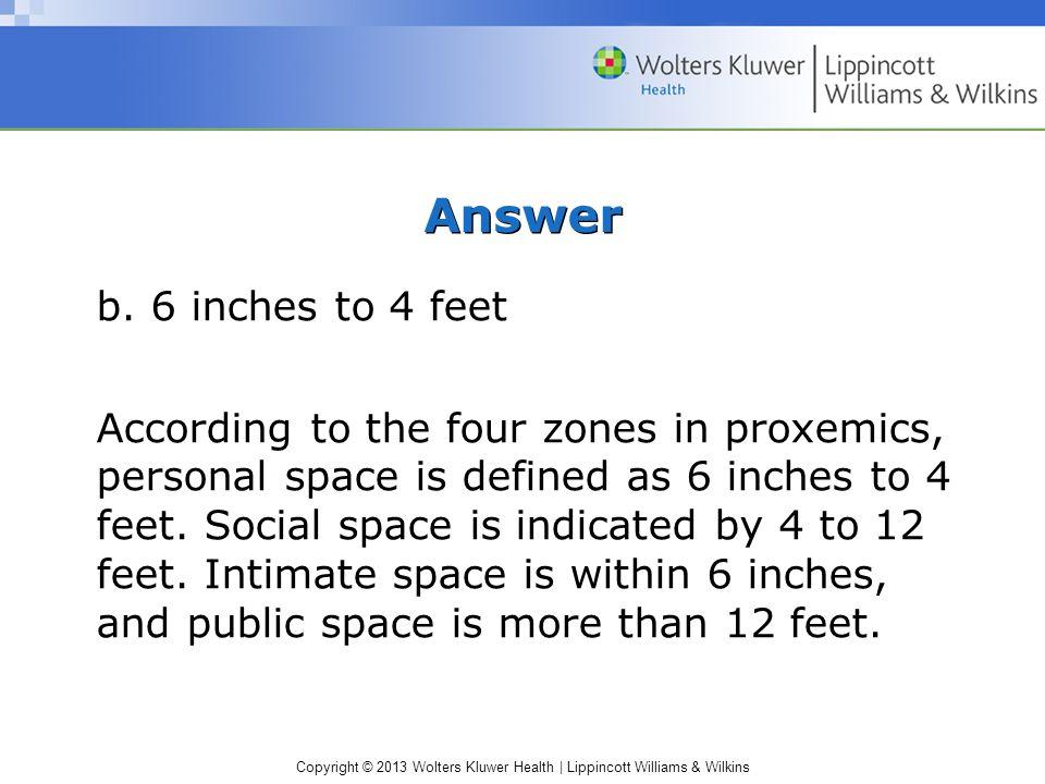 Copyright © 2013 Wolters Kluwer Health | Lippincott Williams & Wilkins Answer b.