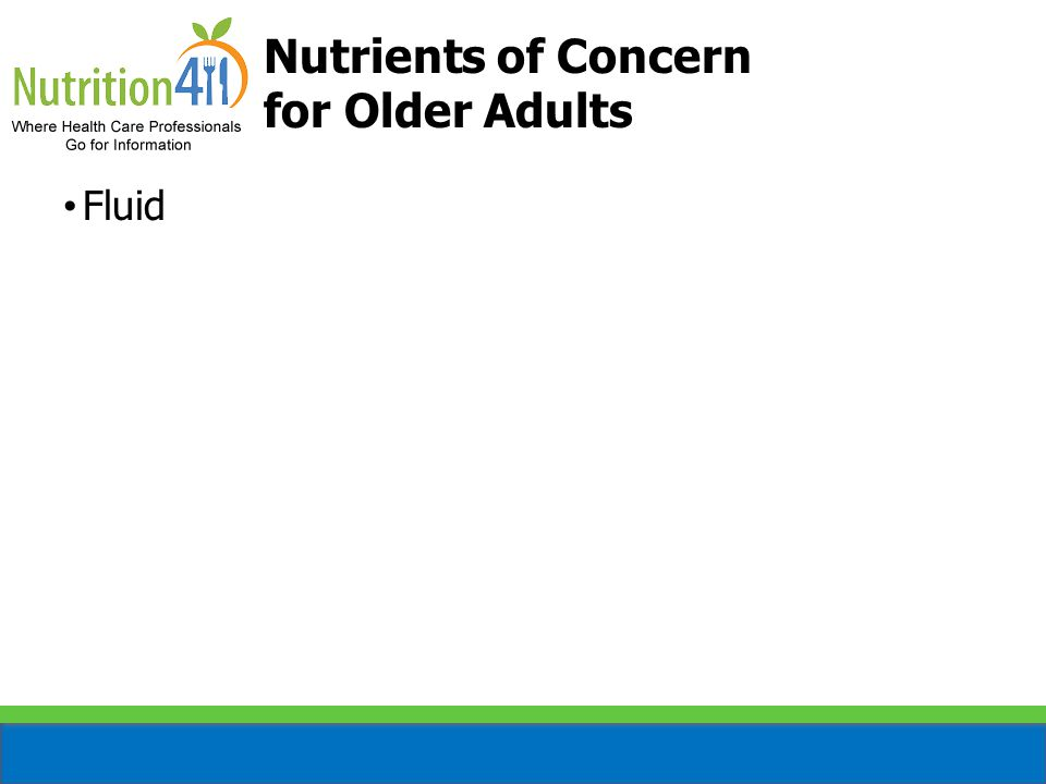 Fluid Calories Nutrients of Concern for Older Adults (cont'd)