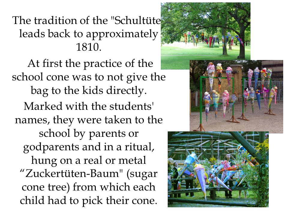 The tradition of the Schultüte leads back to approximately 1810.