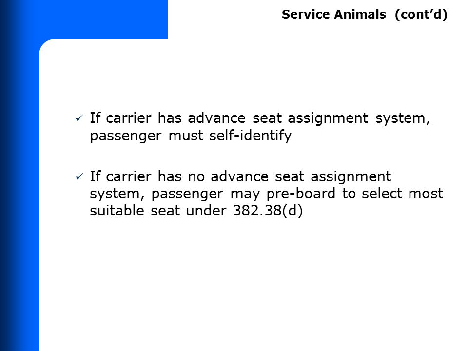 If carrier has advance seat assignment system, passenger must self-identify If carrier has no advance seat assignment system, passenger may pre-board