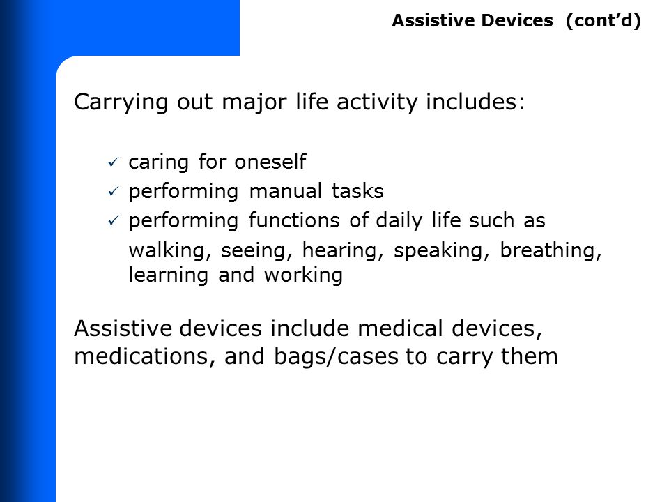 Carrying out major life activity includes: caring for oneself performing manual tasks performing functions of daily life such as walking, seeing, hear