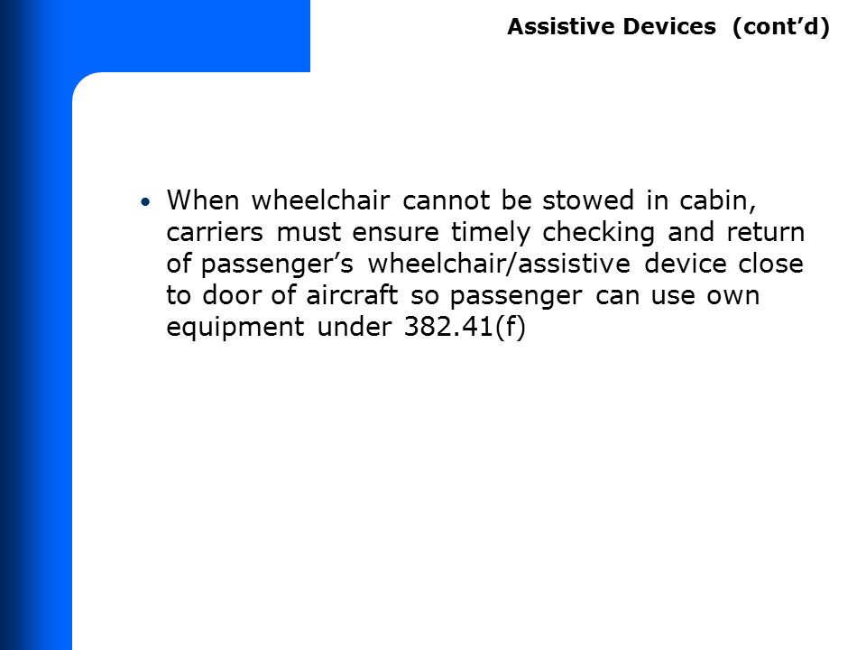 When wheelchair cannot be stowed in cabin, carriers must ensure timely checking and return of passenger's wheelchair/assistive device close to door of