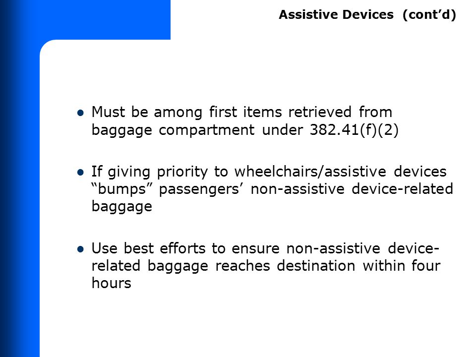 """Must be among first items retrieved from baggage compartment under 382.41(f)(2) If giving priority to wheelchairs/assistive devices """"bumps"""" passengers"""