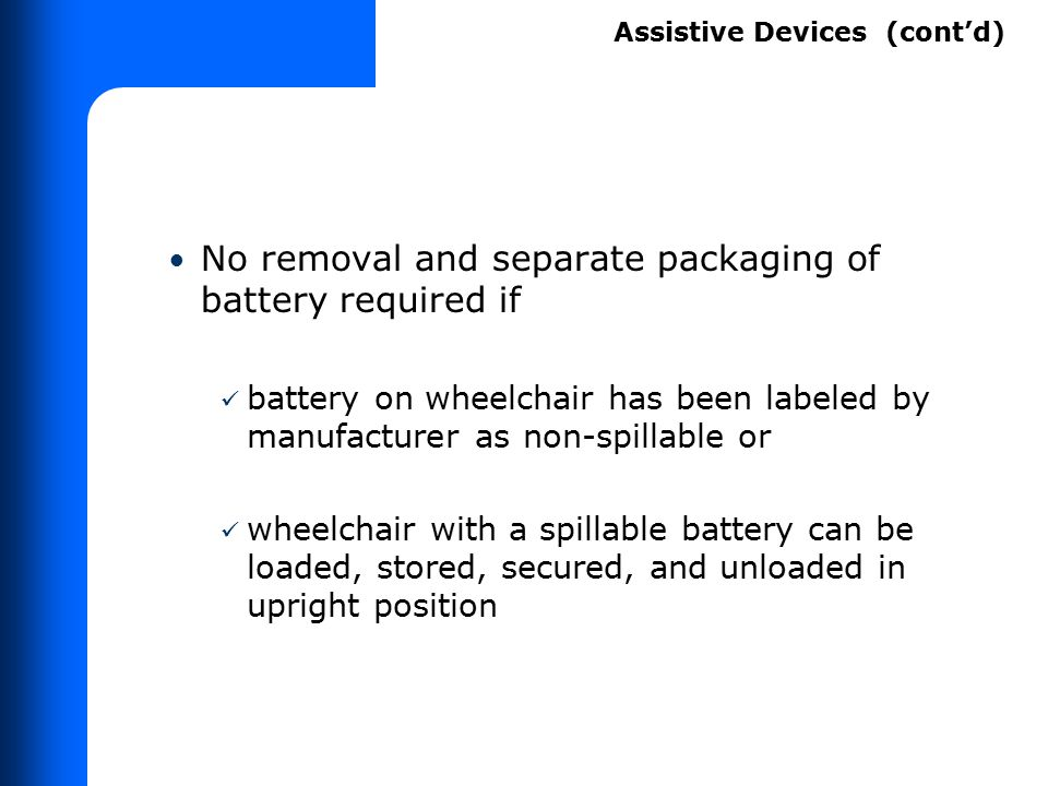 No removal and separate packaging of battery required if battery on wheelchair has been labeled by manufacturer as non-spillable or wheelchair with a