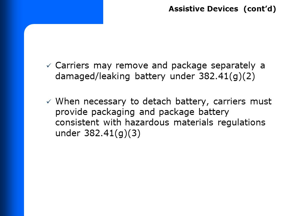 Carriers may remove and package separately a damaged/leaking battery under 382.41(g)(2) When necessary to detach battery, carriers must provide packag
