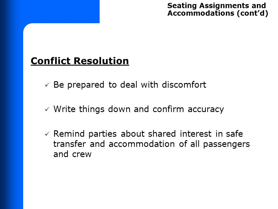 Conflict Resolution Be prepared to deal with discomfort Write things down and confirm accuracy Remind parties about shared interest in safe transfer a