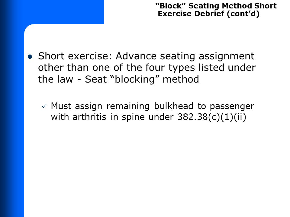"""Short exercise: Advance seating assignment other than one of the four types listed under the law - Seat """"blocking"""" method Must assign remaining bulkhe"""