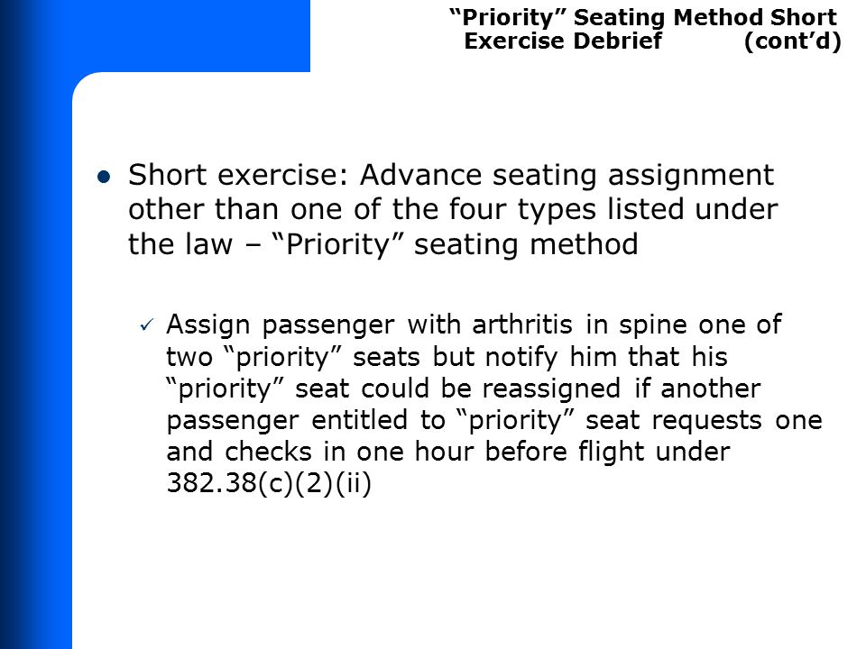 """Short exercise: Advance seating assignment other than one of the four types listed under the law – """"Priority"""" seating method Assign passenger with art"""