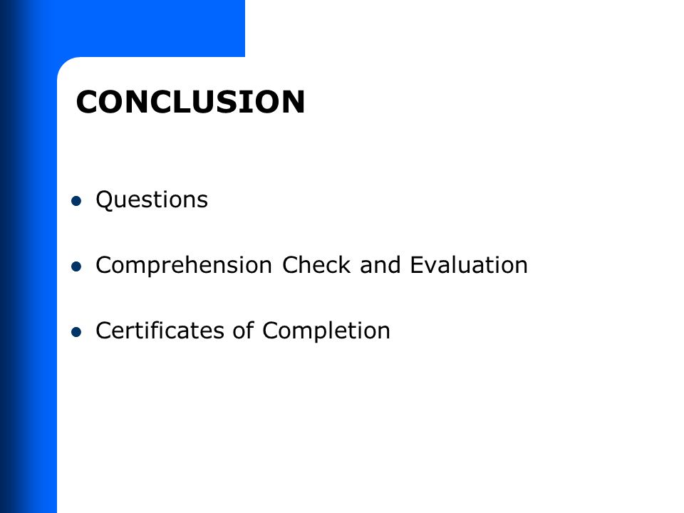 Questions Comprehension Check and Evaluation Certificates of Completion CONCLUSION