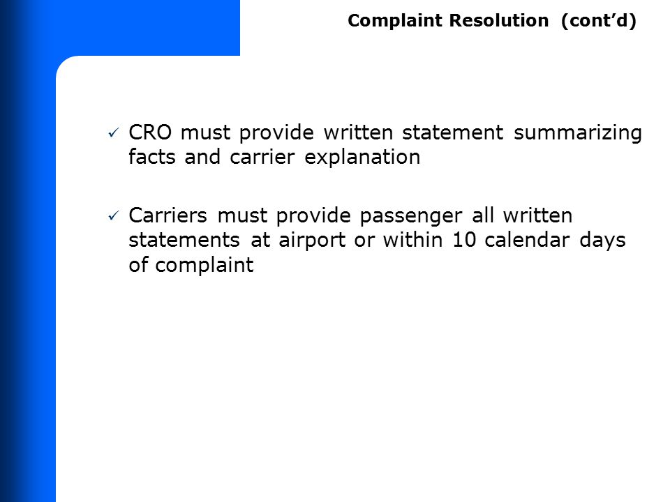 CRO must provide written statement summarizing facts and carrier explanation Carriers must provide passenger all written statements at airport or with