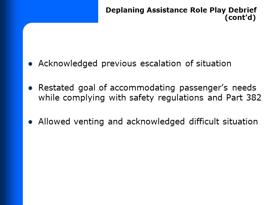 Acknowledged previous escalation of situation Restated goal of accommodating passenger's needs while complying with safety regulations and Part 382 Al