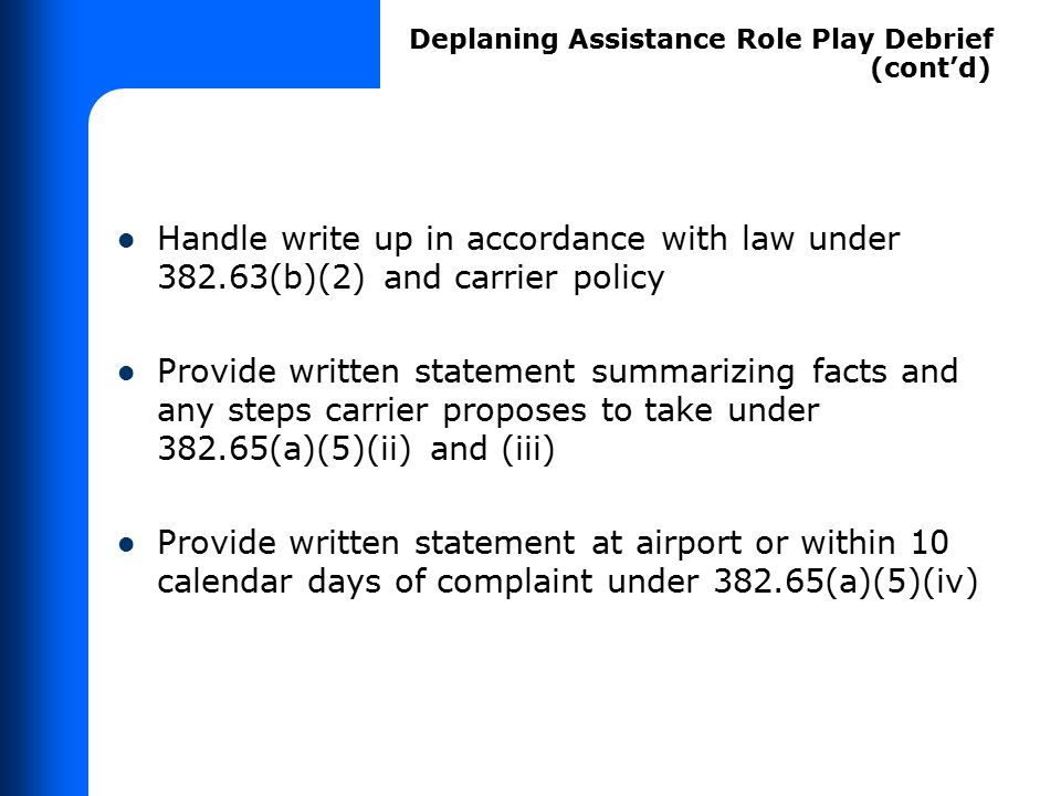 Handle write up in accordance with law under 382.63(b)(2) and carrier policy Provide written statement summarizing facts and any steps carrier propose