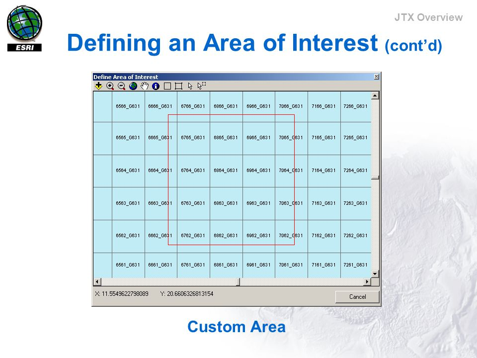 JTX Overview Defining an Area of Interest (cont'd) Custom Area
