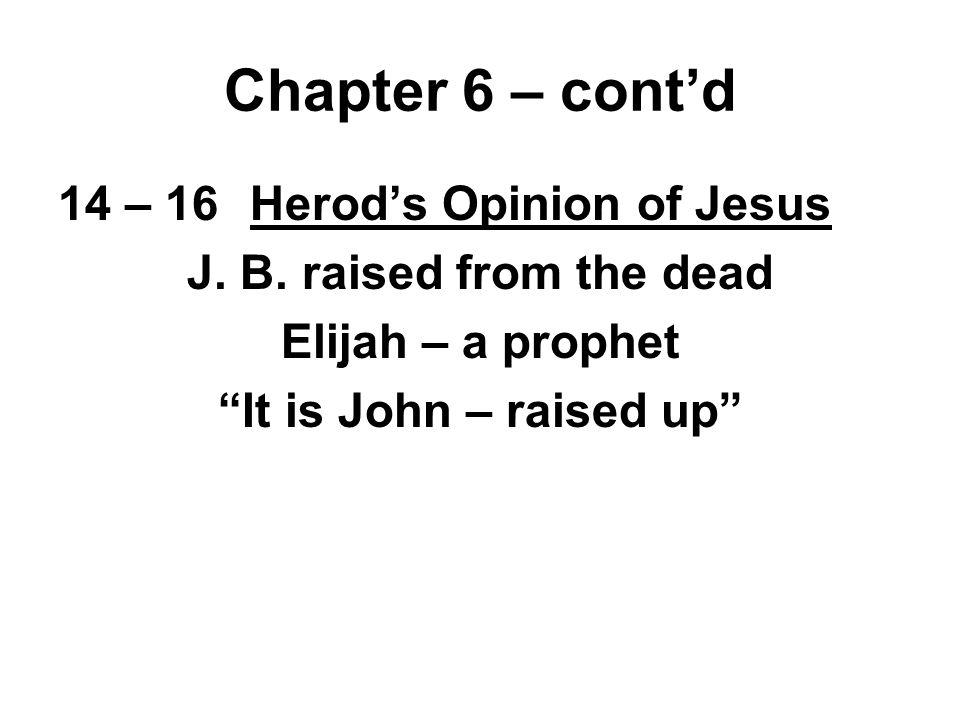14 – 16Herod's Opinion of Jesus J. B.