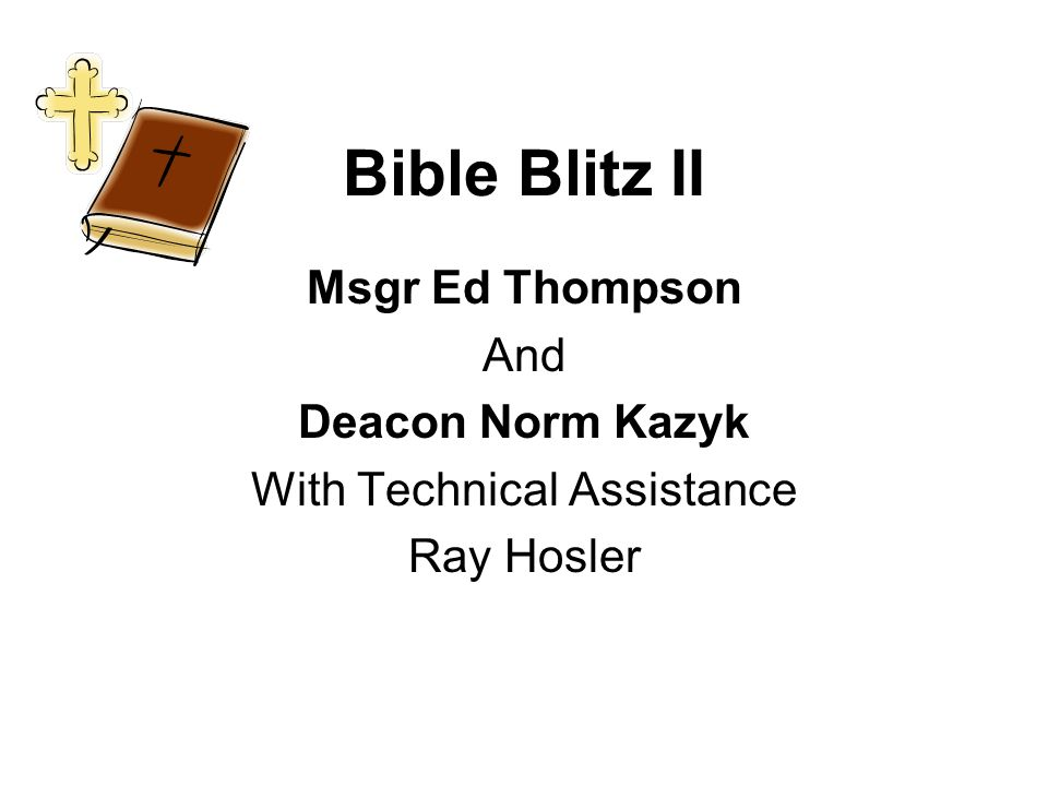 Bible Blitz II Msgr Ed Thompson And Deacon Norm Kazyk With Technical Assistance Ray Hosler