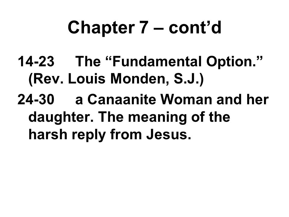14-23The Fundamental Option. (Rev. Louis Monden, S.J.) 24-30a Canaanite Woman and her daughter.