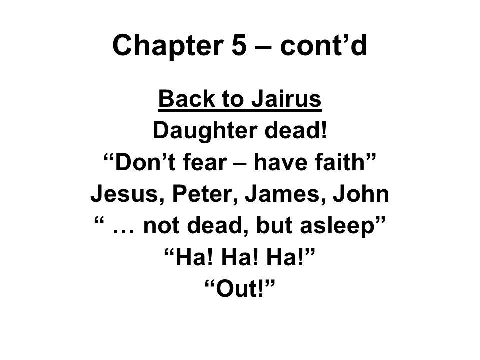 Back to Jairus Daughter dead.